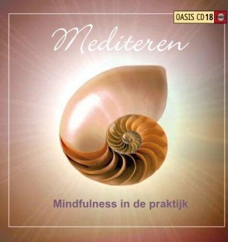 Mediteren - Mindfulness in de praktijk Oasis cd 18
